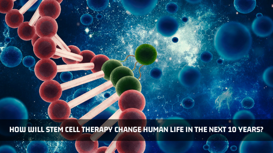 Stem Cell Therapy Changes in next 10 years - Advancells