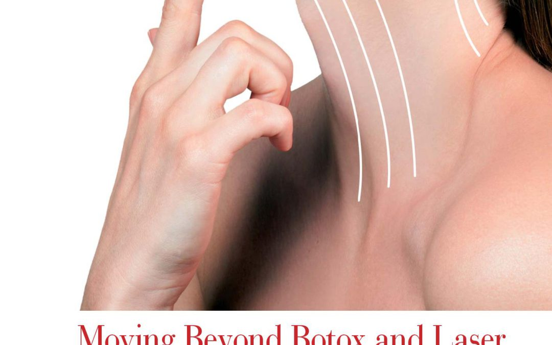 Moving beyond Botox and Laser