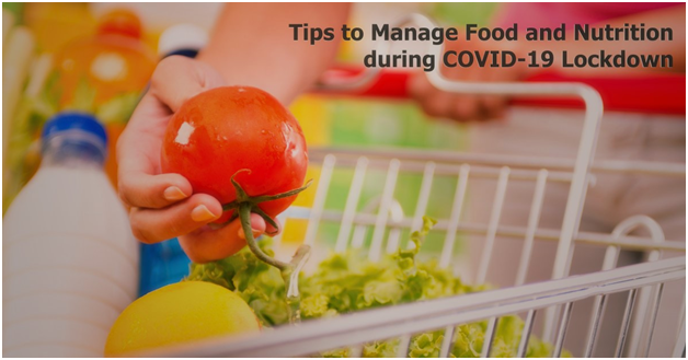 Tips To Manage Food And Nutrition During COVID-19 Lockdown