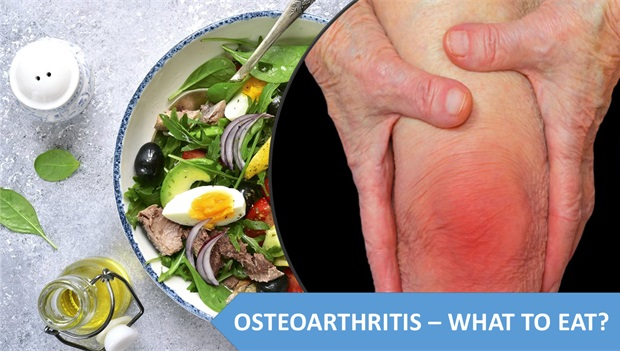 Osteoarthritis- What to Eat and What to Avoid?