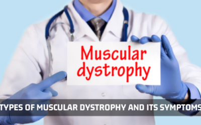 Types Of Muscular Dystrophy And Its Symptoms